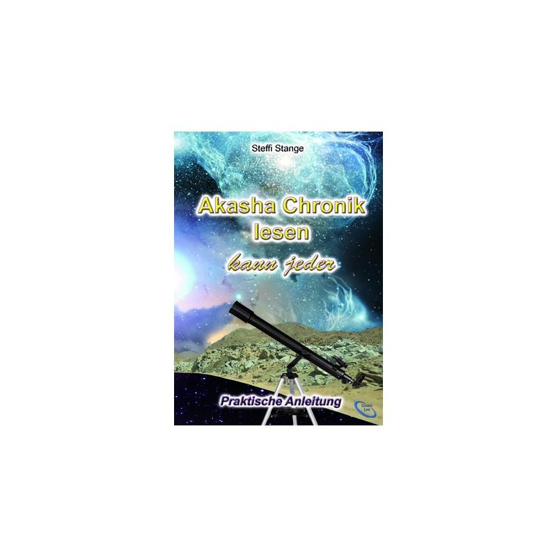 Akasha Chronik lesen kann jeder - Praktische Anleitung